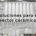 Soluciones de ingeniería para la industria cerámica
