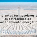 Capítulo 1: Las plantas termosolares en las estrategias de almacenamiento energético de España