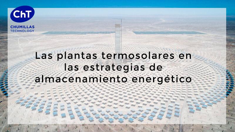 Plantas termosolares y lEstrategia de almacenamiento energético