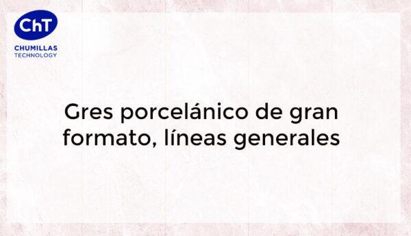 Capítulo 1: Gres porcelánico de gran formato, líneas generales